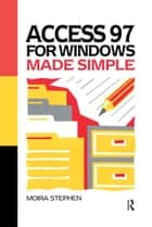 Access 97 for Windows Made Simple ebook by MOIRA Stephen