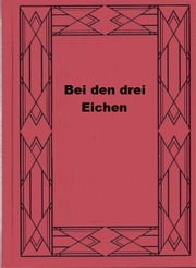 Bei den drei Eichen ebook by Edgar Wallace