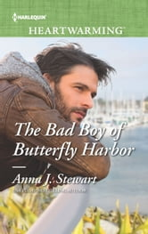 The Bad Boy of Butterfly Harbor ebook by Anna J. Stewart
