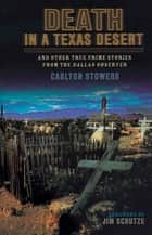 Death in a Texas Desert ebook by Carlton Stowers