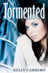 Tormented (Evolution Series Book 2) ebook by Kelly Carrero