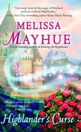 Highlander's Curse ebook by Melissa Mayhue