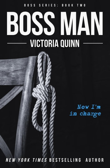 Boss Man - Boss, #2 ebook by Victoria Quinn