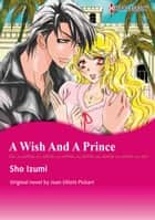 A WISH AND A PRINCE (Harlequin Comics) ebook by Joan Elliott Pickart,SHOW IZUMI