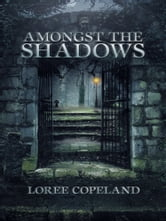 Amongst the Shadows ebook by Loree Copeland