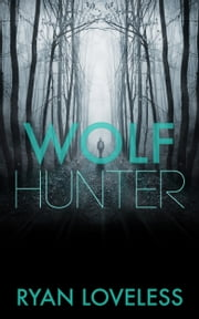 Wolf Hunter ebook by Ryan Loveless