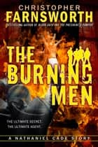 The Burning Men ebook by Christopher Farnsworth