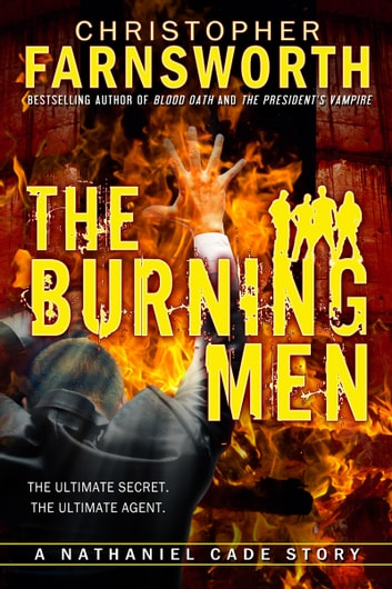 The Burning Men - A Nathaniel Cade Story ebook by Christopher Farnsworth