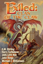 Exiled: Clan of the Claw ebook by S. M. Stirling,Harry Turtledove,John Ringo,Jody Lynn Nye