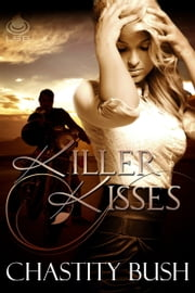Killer Kisses ebook by Chastity Bush
