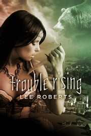 Trouble Rising ebook by Lee Roberts
