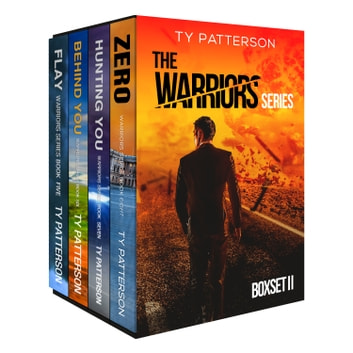 The Warriors Series Boxset II - Warriors series of Action Suspense Adventure Thrillers ebook by Ty Patterson