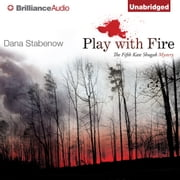 Play With Fire audiobook by Dana Stabenow