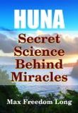 Huna, Secret Science Behind Miracles