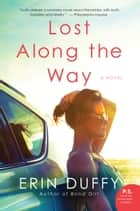 Lost Along the Way - A Novel ebook by Erin Duffy