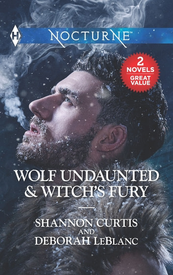 Wolf Undaunted & Witch's Fury - An Anthology ebook by Shannon Curtis,Deborah LeBlanc