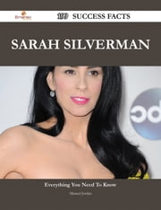 Sarah Silverman 199 Success Facts - Everything you need to know about Sarah Silverman ebook by Manuel Jordan