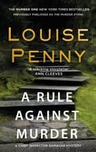 A Rule Against Murder ebook by Louise Penny