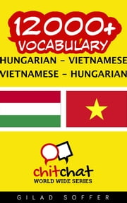 12000+ Vocabulary Hungarian - Vietnamese ebook by Gilad Soffer