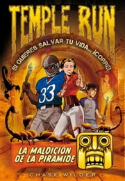 La maldición de la pirámide (Temple Run 4) ebook by Chase Wilder