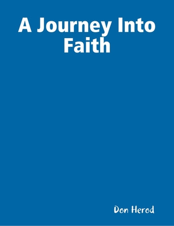 A Journey Into Faith ebook by Don Herod