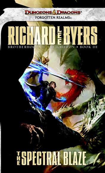 The Spectral Blaze - A Forgotten Realms Novel ebook by Richard Lee Byers