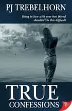True Confessions ebook by