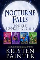 Nocturne Falls Box Set - Light Paranormal Romances ebook by Kristen Painter