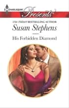 His Forbidden Diamond ebook by Susan Stephens
