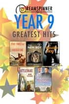 Dreamspinner Press Year Nine Greatest Hits ebook by Michael Murphy, Sean Michael, Anna Martin,...