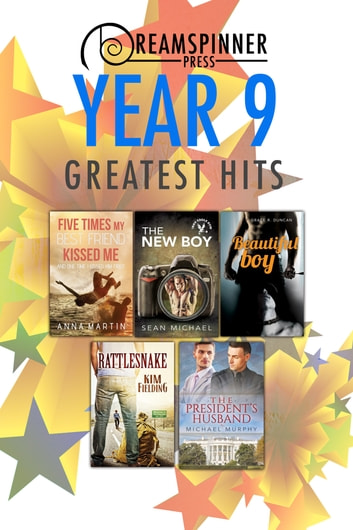 Dreamspinner Press Year Nine Greatest Hits ebook by Michael Murphy,Sean Michael,Anna Martin,Kim Fielding,Grace R. Duncan