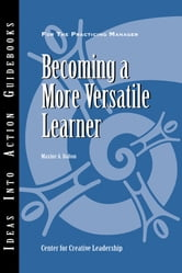 Becoming a More Versatile Learner ebook by Center for Creative Leadership (CCL),Maxine A. Dalton