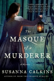 The Masque of a Murderer - A Mystery ebook by Susanna Calkins