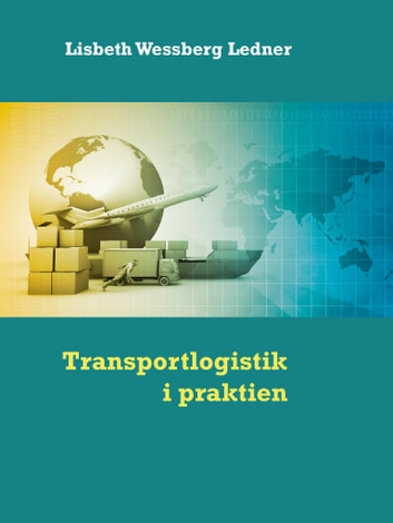 Transportlogistik i praktiken ebook by Lisbeth Wessberg Ledner