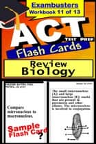 ACT Test Prep Biology Review--Exambusters Flash Cards--Workbook 11 of 13 - ACT Exam Study Guide ebook by ACT Exambusters