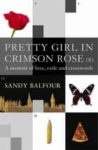 Pretty Girl In Crimson Rose ebook by Sandy Balfour