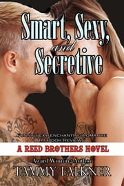 Smart, Sexy, and Secretive ebook by Tammy Falkner