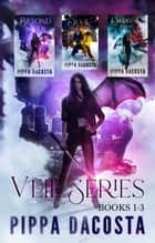 The Veil Series (Books 1 - 3) ebook by Pippa DaCosta