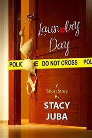 Laundry Day (Short Story Plus Stacy Juba Mystery Sampler) ebook by Stacy Juba