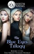 The Blue Eyes Trilogy: The Legend of the Blue Eyes, Becoming a Legend, Winning the Legend ebook by