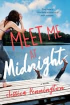 Meet Me at Midnight ebook by Jessica Pennington