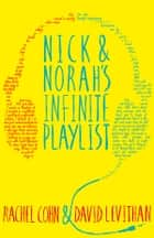 Nick and Norah's Infinite Playlist ebook by Rachel Cohn, David Levithan