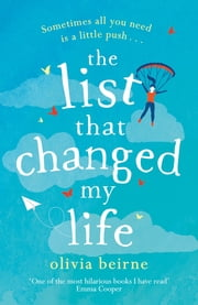 The List That Changed My Life - the uplifting bestseller that will make you weep with laughter eBook by Olivia Beirne