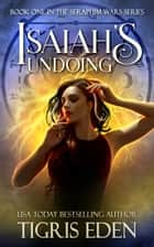 Isaiah's Undoing - The Warriors Curse ebook by