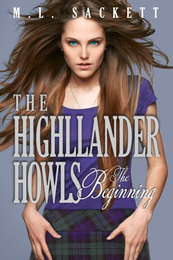 The Highlander Howls, The Beginning ebook by M.L. Sackett