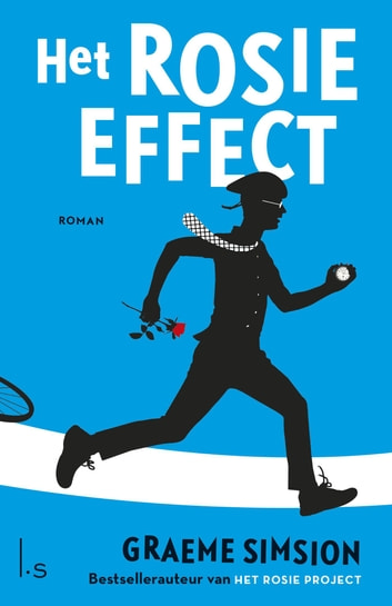 Het Rosie effect ebook by Graeme Simsion