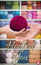 Hooked on You ebook by Jenn Matthews