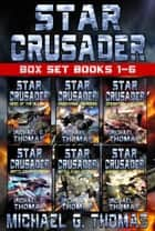 Star Crusader - Box Set (Books 1-6) ebook by Michael G. Thomas