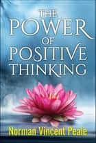 The Power of Positive Thinking ekitaplar by Norman Vincent Peale