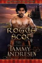 Rogue Scot - Brethren of Stone, #4 ebook by Tammy Andresen